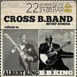 CROSS B.BAND, tribute to Albert King and B.B.King